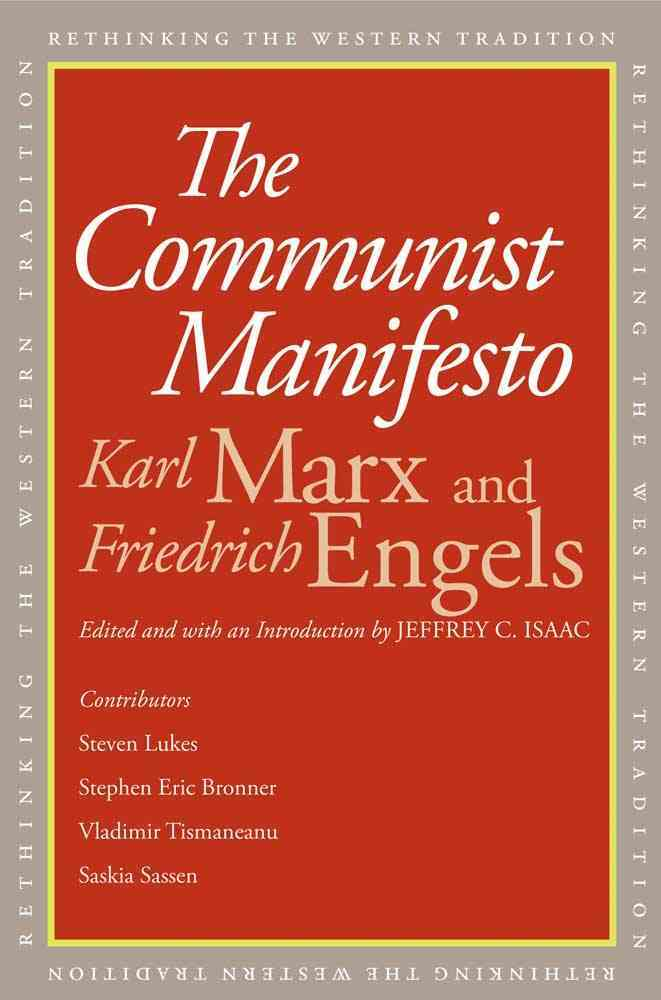 The Communist Manifesto By Marx, Karl/ Engels, Friedrich/ Isaac, Jeffrey C. (EDT)