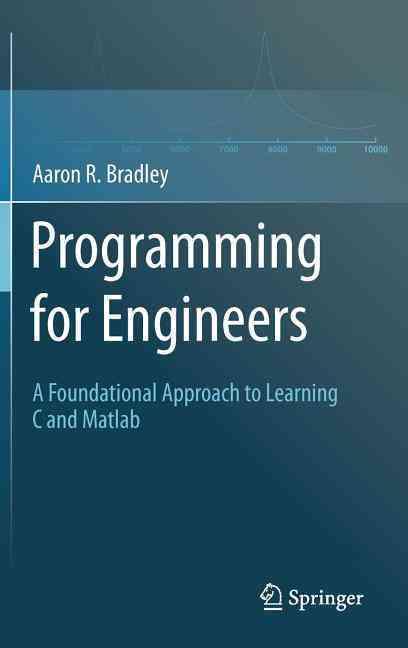 Programming for Engineers By Bradley, Aaron R.